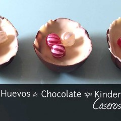 Huevos Kinder de Chocolate Caseros