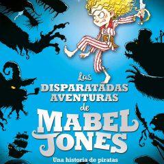 Las Disparatadas Aventuras de Mabel Jones Literatura Infantil